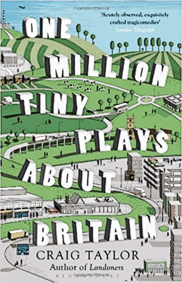 One Million Tiny Plays About Britain by Craig Taylor